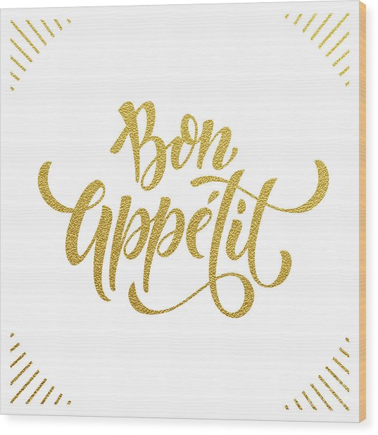 Bon Appetit Text.  Gold Text On White Wood Print by Ron Dale