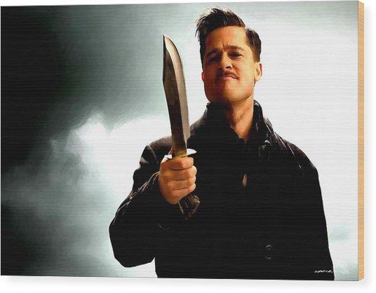 Brad Pitt @ Inglourious Basterds By Tarantino Wood Print