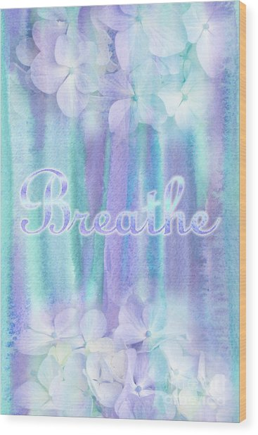 Breathe Refreshing Hydrangea Turquoise Purple Watercolor Wood Print