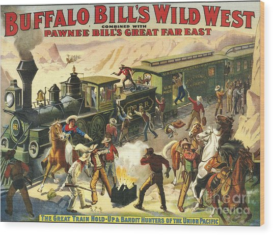 Buffalo Bill's Wild West Show  1907 Wood Print by The Advertising Archives