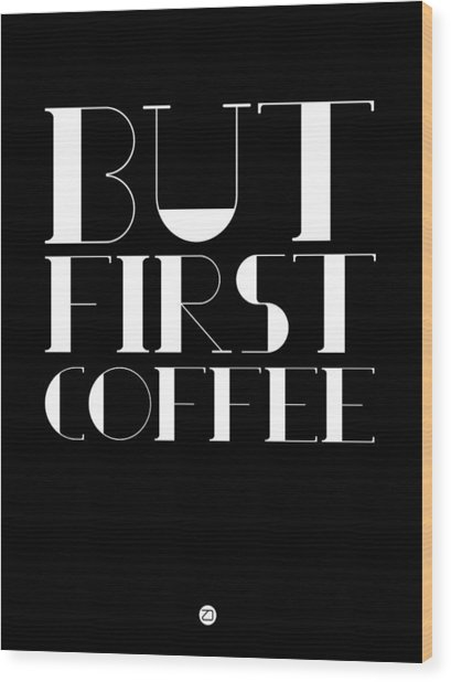 But First Coffee Poster 1 Wood Print