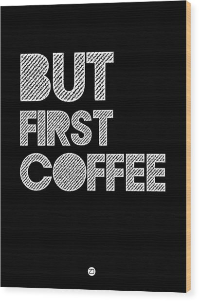 But First Coffee Poster 2 Wood Print