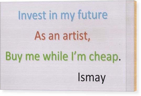 Buy Me While I'm Cheap. Wood Print