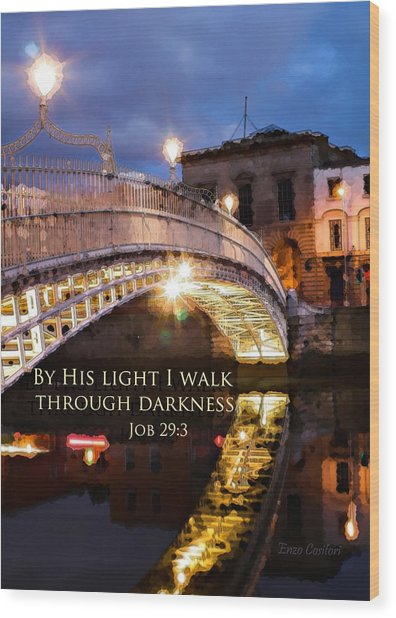 By His Light I Walk Wood Print