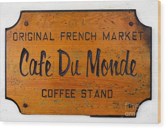 Cafe Du Monde Sign In New Orleans Louisiana Wood Print by Paul Velgos