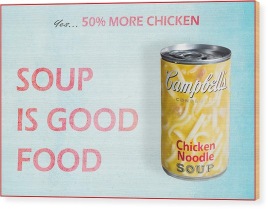Wood Print featuring the photograph Campbell's Soup Is Good Food by James Sage