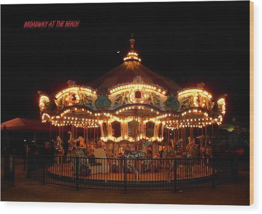 Carousel - Broadway At The Beach - Myrtle Beach Sc Wood Print by Dianna Jackson