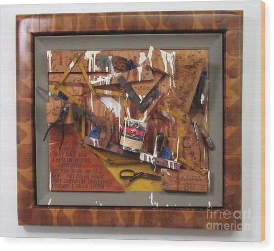 Carpenters Lament  #15 Wood Print by Bill Czappa