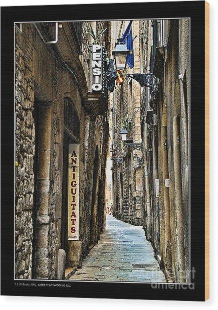Carrer De Sant Domenec Del Call Wood Print