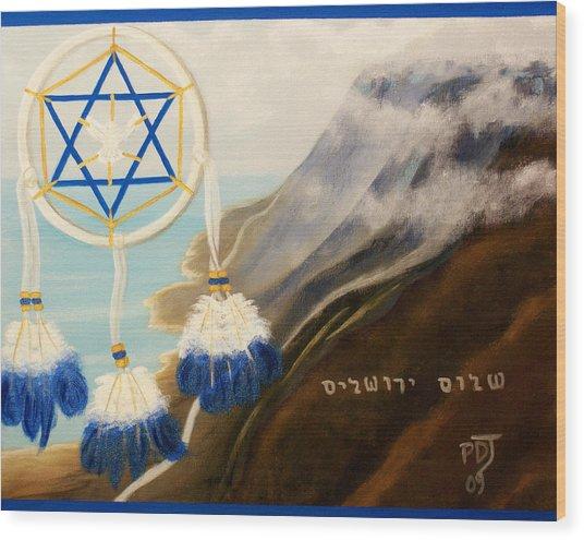 Catch God's Dream-peace Jerusalem Wood Print by Pamorama Jones