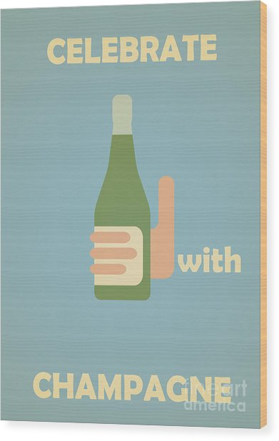 Celebrate With Champagne Wood Print