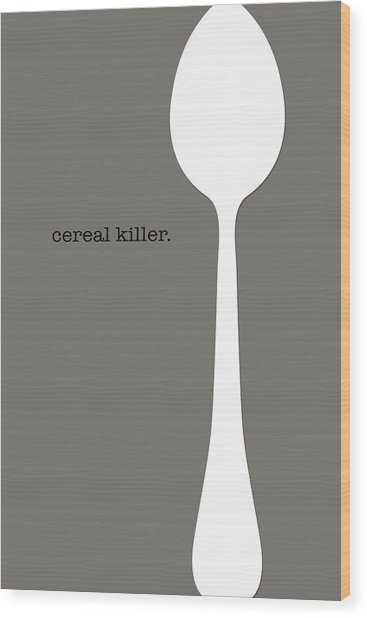 Cereal Killer Wood Print