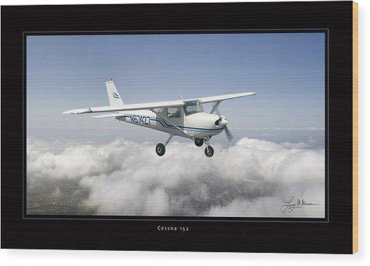 Cessna 152 Wood Print by Larry McManus