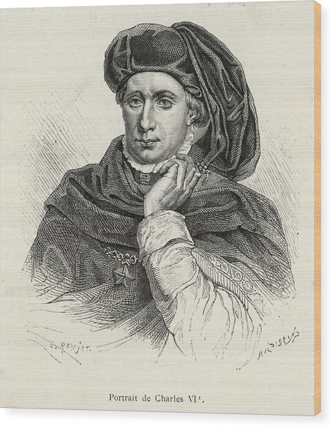 Charles Vi Of France Also Known As 'le Wood Print by Mary Evans Picture Library