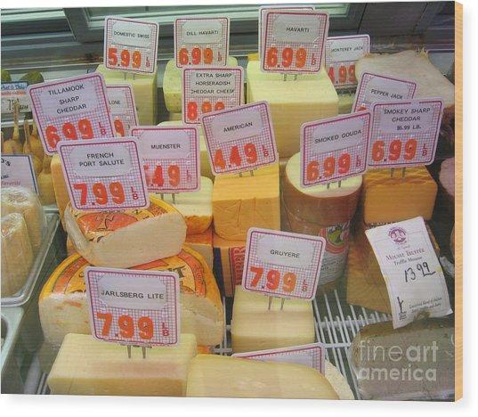 Cheese Display Wood Print