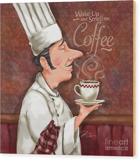 Chef Smell The Coffee Wood Print