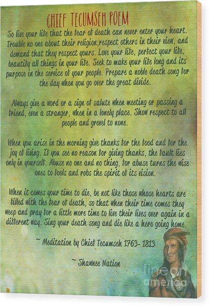 Chief Tecumseh Poem - Live Your Life Wood Print