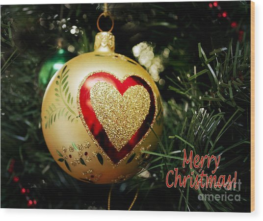 Christmas Gold Ball With Heart And Greeting Wood Print