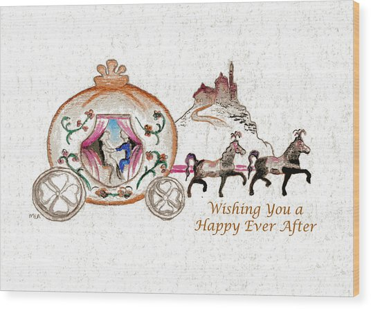 Cinderella Wedding Message Wood Print