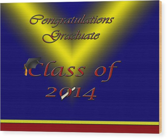 Class Of 2014 Card Wood Print