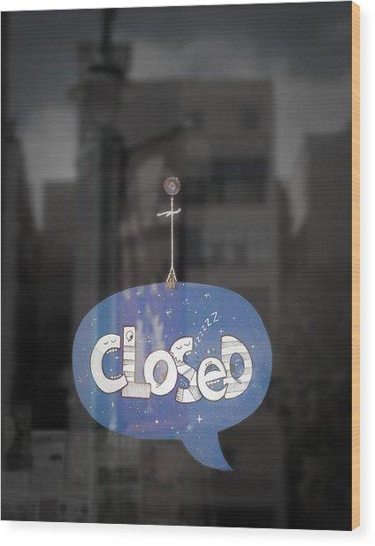Closed Sleep Tight Wood Print