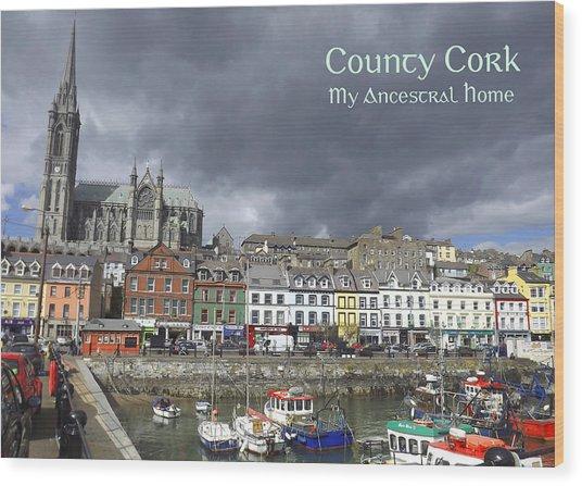 Cobh County Cork Wood Print by Your Irish Heritage