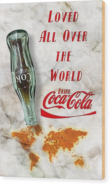Coca Cola Loved All Over The World 2 Wood Print