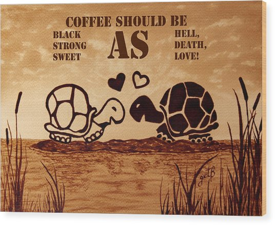 Coffee Lovers Reminder Wood Print