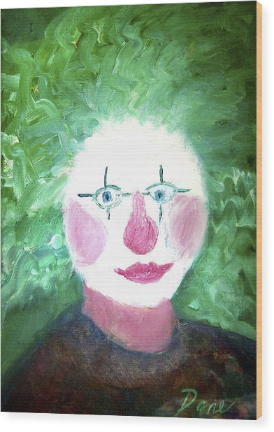 Confounded Clown Wood Print by Dane Ann Smith Johnsen