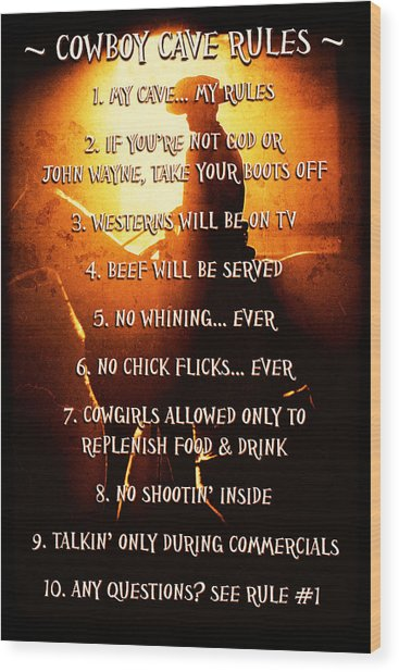 Cowboy Cave Rules By Lincoln Rogers Wood Print