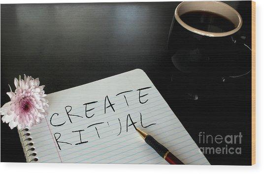 Create Ritual Wood Print