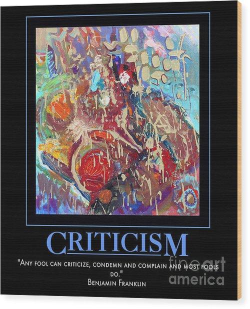 Criticism Wood Print