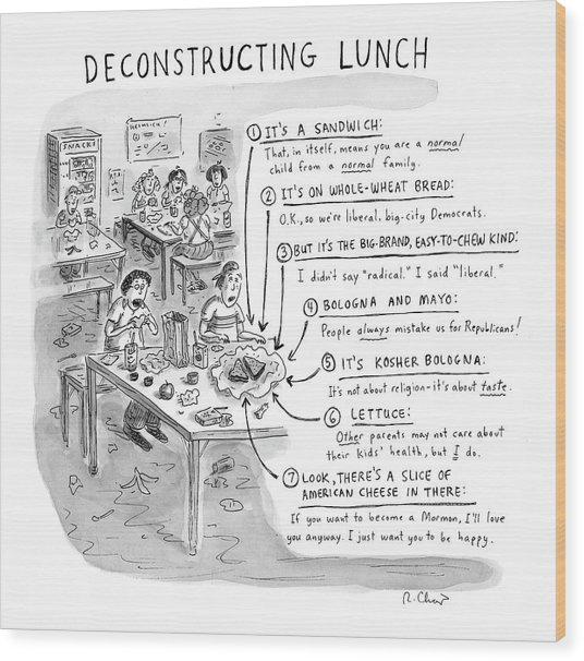 Deconstructing Lunch Wood Print