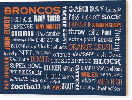 Denver Broncos Wood Print by Jaime Friedman