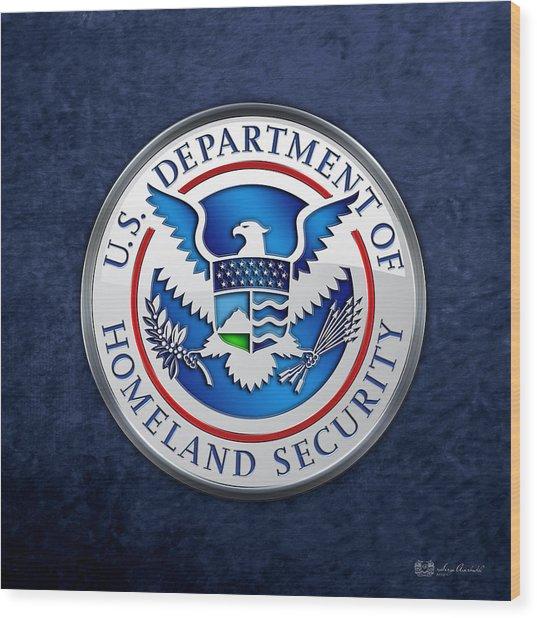 Department Of Homeland Security - D H S Emblem On Blue Velvet Wood Print