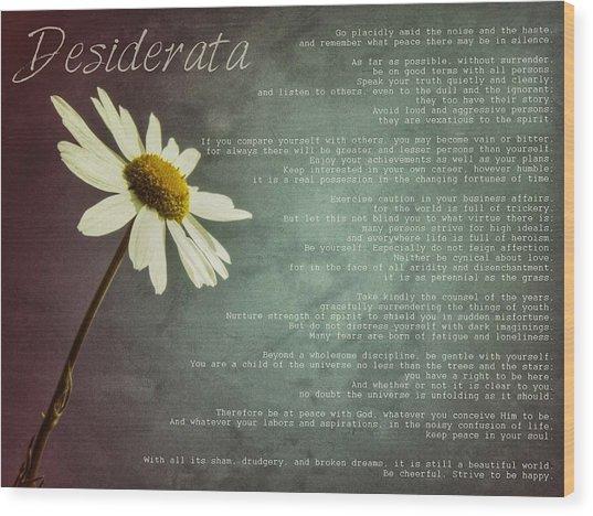 Desiderata With Daisy Wood Print