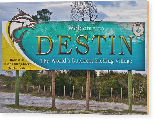 Destin Florida Welcome Sign-worlds Luckiest Fishing Village Wood Print