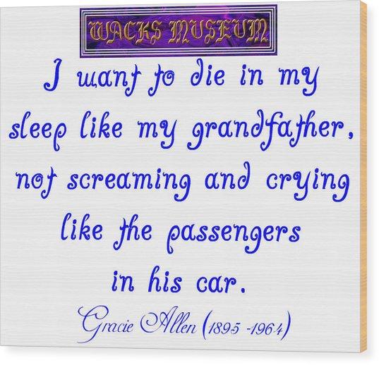Die In My Sleep Wood Print