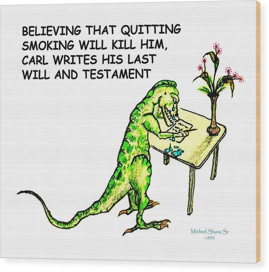 Dinosaur Quits Smoking Will Wood Print