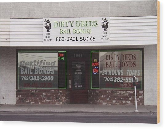 Dirty Deeds Bail Bonds In Las Vegas Nevada Wood Print