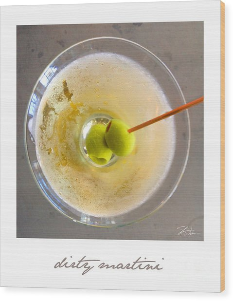 Dirty Martini Poster Wood Print