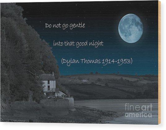 Do Not Go Gentle Wood Print