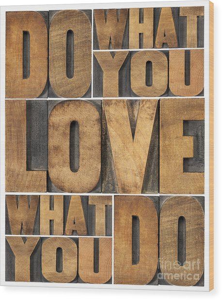 Do What You Love Wood Print