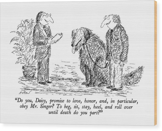 Do You, Daisy, Promise To Love, Honor Wood Print