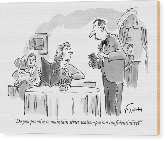 Do You Promise To Maintain Strict Waiter-patron Wood Print