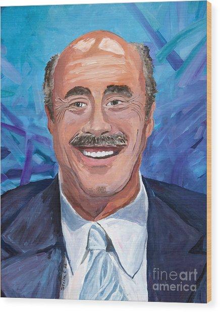 Doctor Phil Show Portrait Wood Print
