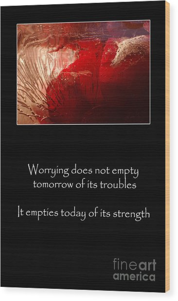 Don't Worry Wood Print