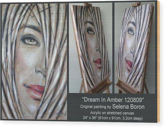 Dream In Amber 120809 Comp Wood Print