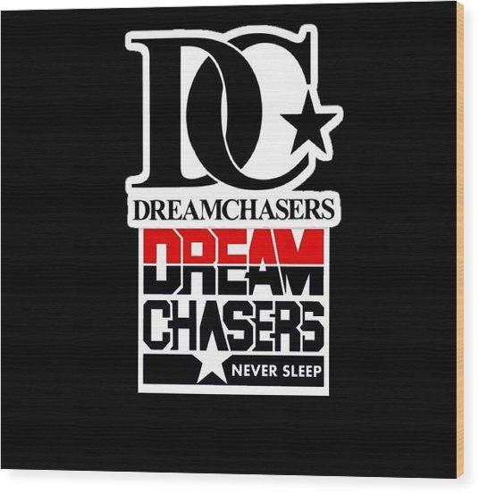 Dreamchasers Wood Print by Dream Chasers Never Sleep