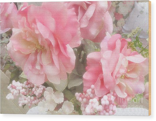 Dreamy Vintage Cottage Shabby Chic Pink Roses - Romantic Roses Wood Print